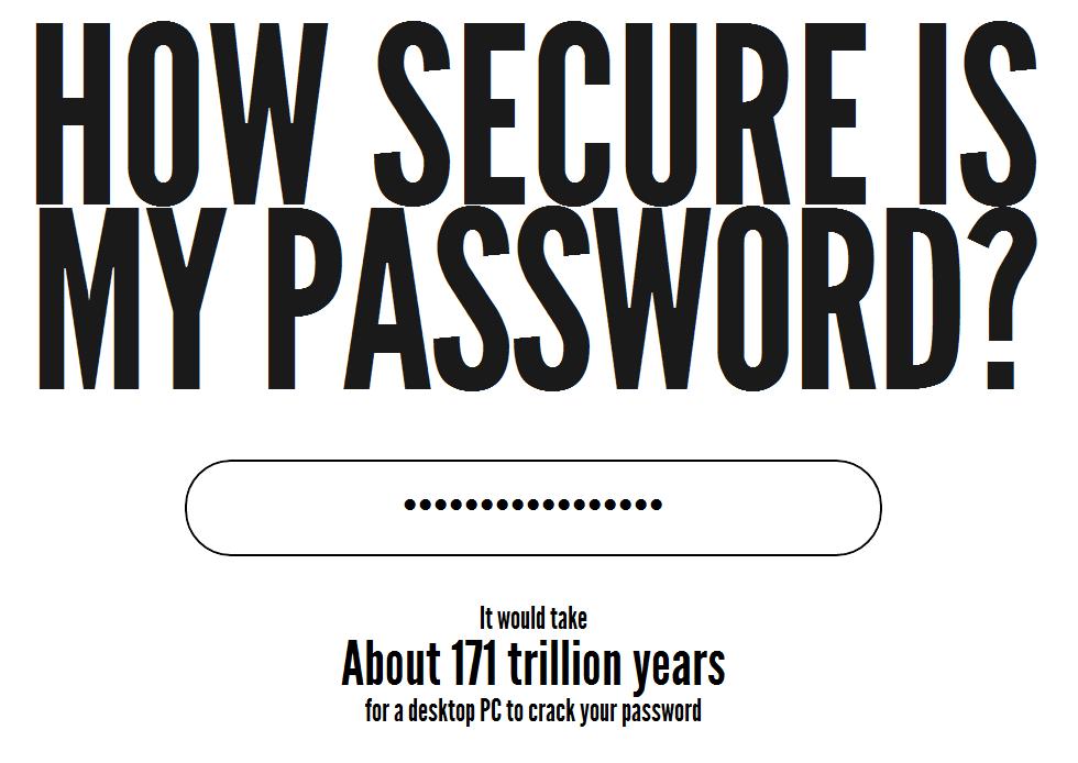 How Secure Is My Password, pour évaluer le niveau de sécurité de vos mots de passe