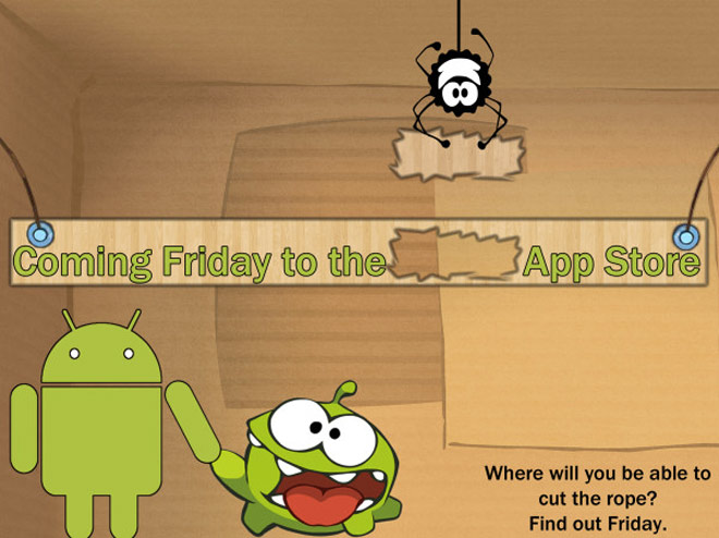 Cut the Rope sur Android vendredi prochain ?