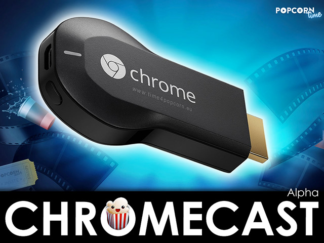 Popcorn Time Chromecast